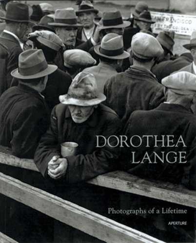 Dorothea Lange: Photographs Of A Lifetime (Aperture Monograph): Coles, Robert