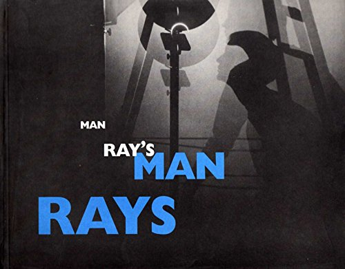 Man Ray's Man Rays: Man Ray