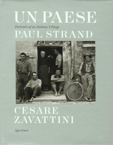 Un Paese: Portrait of an Italian Village: Zavattini, Cesare