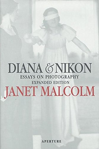 Diana & Nikon. Essays on Photography. Expanded: Malcolm, Janet.