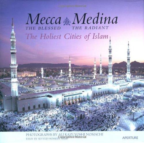 Mecca, The Blessed, Medina, The Radiant: The: Nasr, Seyyed Hossein