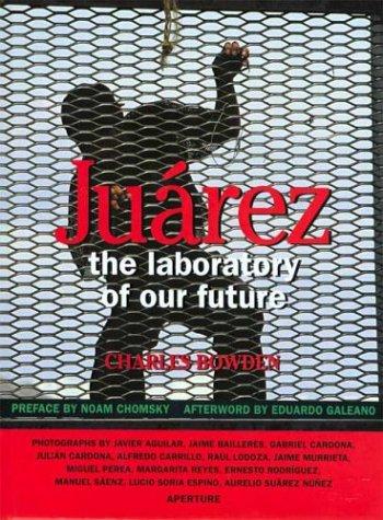 9780893817763: Juarez: The Laboratory of Our Future