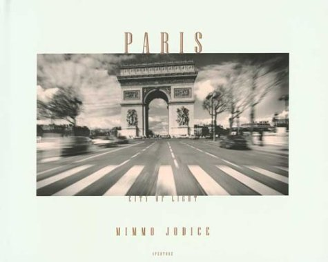 Paris: City of Light: Photographer-Mimmo Jodice; Introduction-Adam