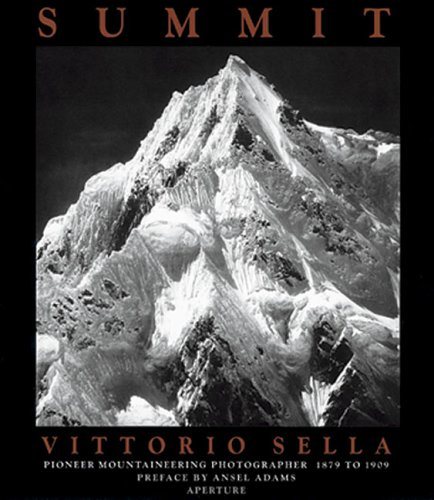 9780893818081: Summit : Vittorio Sella : Mountaineer and Photographer : The Years 1879-1909