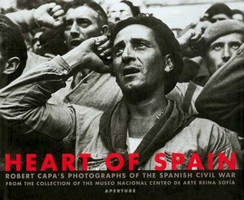 9780893818319: Heart Of Spain: Robert Capa's Photographs of the Spanish Civil War