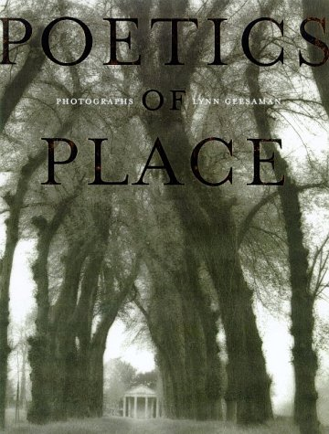 9780893818654: Poetics of Place: Photographs by Lynn Geesaman
