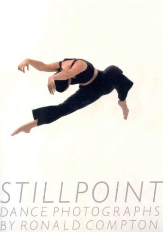Stillpoint: Dance Photographs.: COMPTON, Ronald.