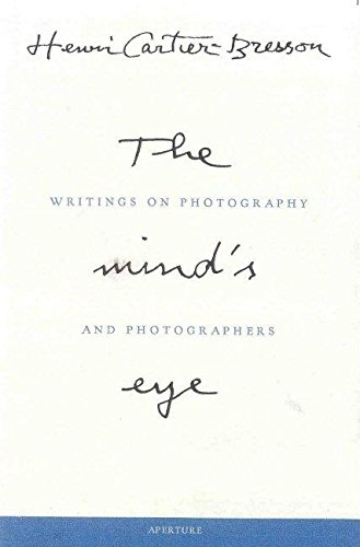9780893818753: Henri Cartier-Bresson: The Mind's Eye: Writings on Photography and Photographers