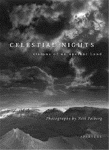 Celestial Nights: Visions of an Ancient Land: Photographer-Neil Folberg; Contributor-Timothy Ferris