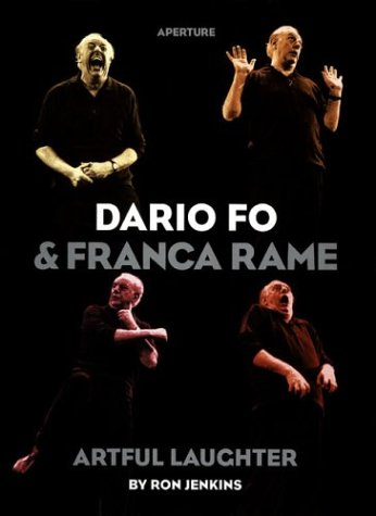 Dario Fo and Franca Rame: Artful Laughter: Jenkins, Ron