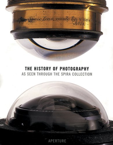9780893819538: The History of Photography: As Seen Through the Spira Collection