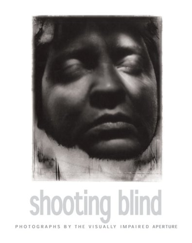9780893819941: Shooting Blind: Photographs By The Visually Impaired