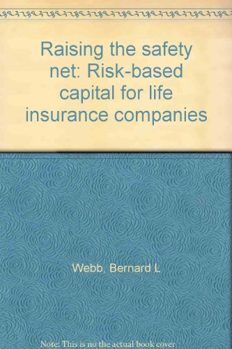 9780893823054: Raising the safety net: Risk-based capital for life insurance companies