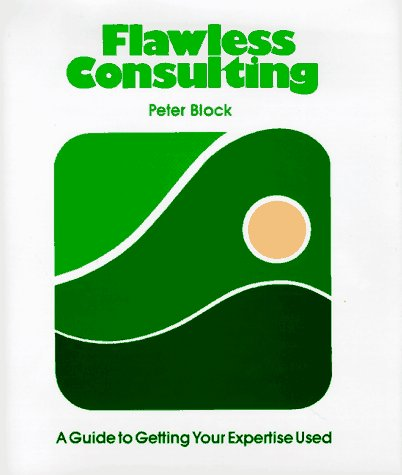 9780893840525: Flawless Consulting: A Guide to Getting Your Expertise Used