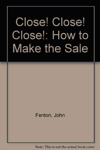9780893842178: Close! Close! Close!: How to Make the Sale