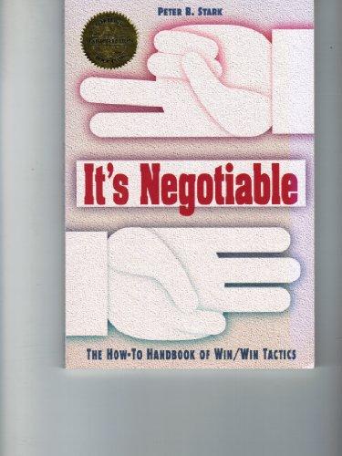 9780893842543: It's Negotiable: The How-to Handbook of Win/win Tactics