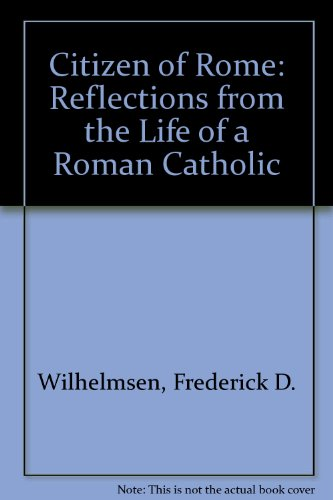 9780893850050: Citizen of Rome: Reflections from the Life of a Roman Catholic