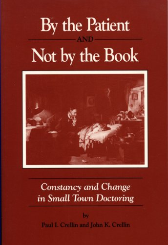 9780893860219: By the Patient and Not by the Book: Constancy and Change in Small Town Doctoring; Based on the Recollections of Dr. I. Hayden Lutterloh, M.D.