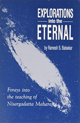 9780893860233: Explorations into the Eternal: Forays from the Teaching of Nisargadatta