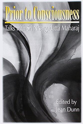 9780893860240: Prior to Consciousness: Talks with Sri Nisargadatta Maharaj