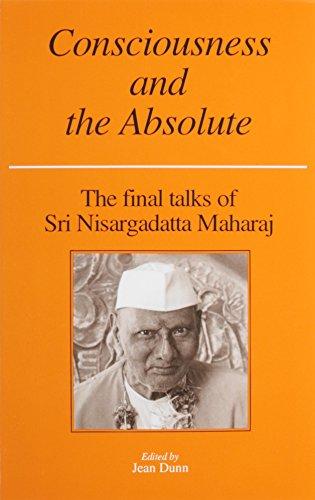 9780893860417: Consciousness and the Absolute: The Final Talks of Sri Nisargadatta Maharaj