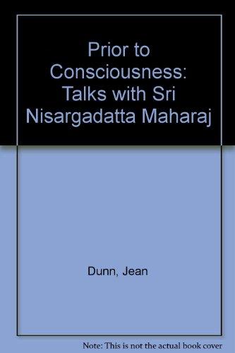 9780893861667: Prior to Consciousness: Talks with Sri Nisargadatta Maharaj