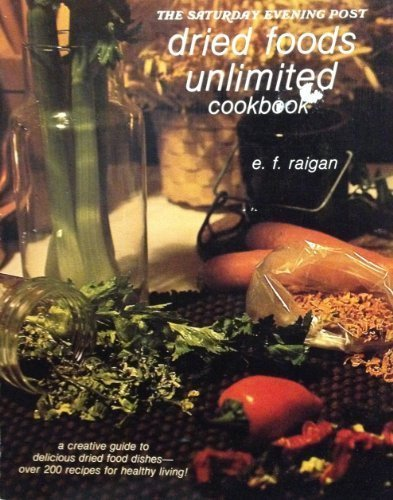 The Saturday Evening Post DRIED FOODS UNLIMITED COOKBOOK