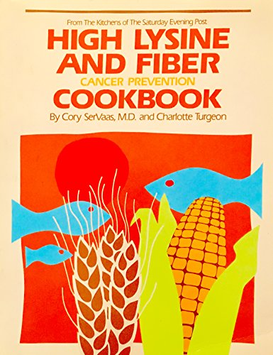 9780893870812: High Lysine & Fiber Cookbook Cancer Prevention Cookbook (From The Kitchens of The Saturday Evening Post)