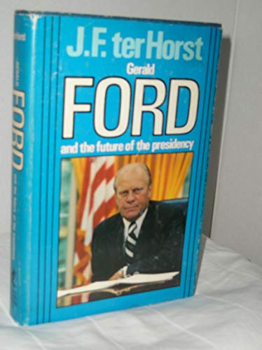 9780893881917: Gerald Ford and the Future of the Presidency