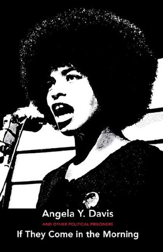 If They Come in the Morning: Angela Davis