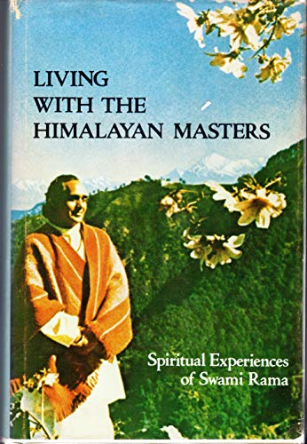 9780893890346: Living with the Himalayan Masters: Spiritual Experiences of Swami Rama