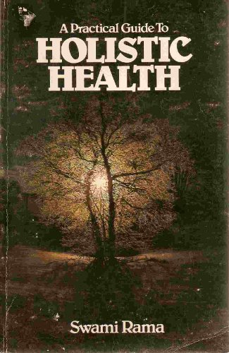 9780893890391: Practical Guide to Holistic Health