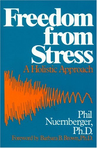 Freedom from Stress: A Holistic Approach: Nuernberger, Phil