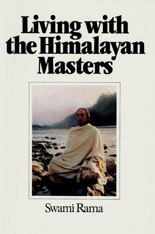Living with the Himalayan Masters: Spiritual Experiences: Swami Rama