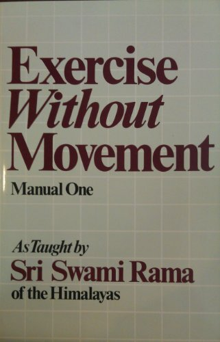 9780893890896: Exercise without Movement: As Taught by Swami Rama of the Himalayas Manual 1 (Manual, No 1)