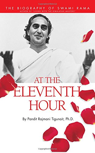 9780893892111: At the Eleventh Hour: The biography of Swami Rama