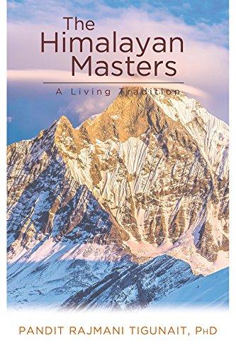 The Himalayan Masters: A Living Tradition: Pandit Rajmani Tigunait (translation and commentary)