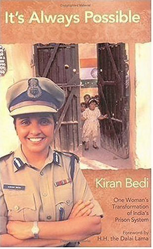 It's Always Possible: One Woman's Transformation of: Kiran Bedi