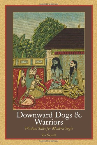 9780893892661: Downward Dogs and Warriors: Wisdom Tales for Modern Yogis