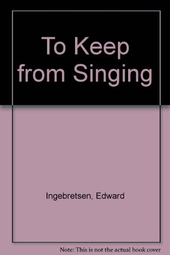 To Keep from Singing