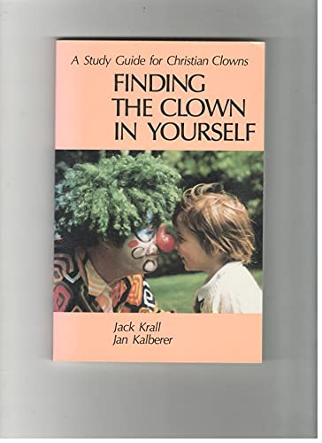 Finding the Clown in Yourself: Jan Kalberer; Jack