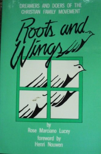 9780893901134: Roots and Wings: Dreamers and Doers of Christian Family Movement