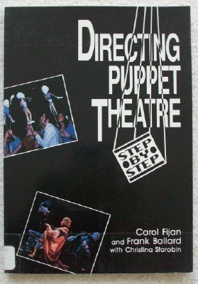 9780893901264: Directing Puppet Theatre Step-by-step