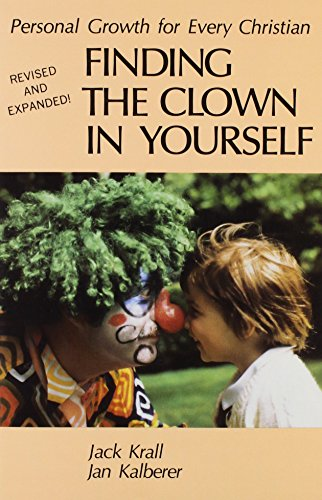 Finding the Clown in Yourself: Personal Growth: Krall, Jack, Kalberer,