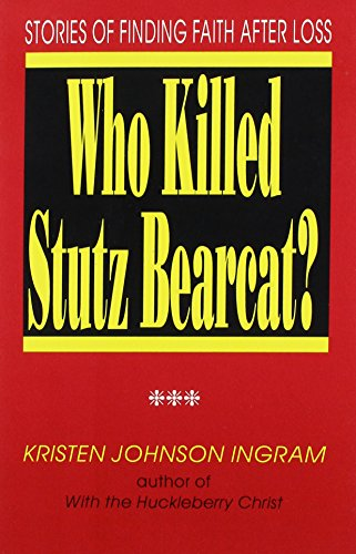 9780893902643: Who Killed Stutz Bearcat?: Stories of Finding Faith After Loss