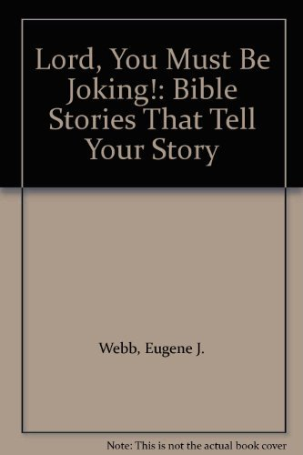 9780893903091: Lord, You Must Be Joking!: Bible Stories That Tell Your Story