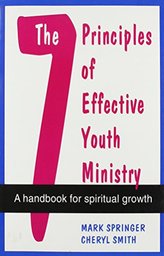 9780893903411: The 7 Principles of Effective Youth Ministry: A Handbook for Spiritual Growth