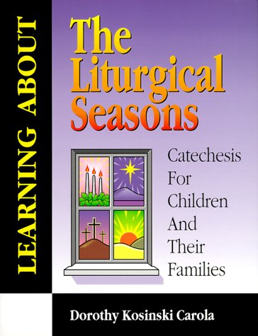 9780893904951: Learning About the Liturgical Seasons: Catechesis for Children and Their Families