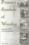 9780893906078: Primary Symbols of Worship: And the Call to Participation