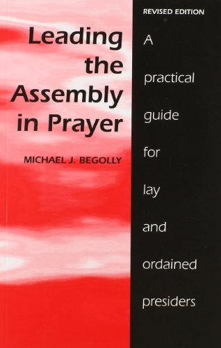 9780893906740: Leading the Assembly in Prayer: A Practical Guide for Lay and Ordained Presiders